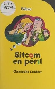 Christophe Lambert et Eric Biville - Sitcom en péril.