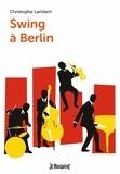 Christophe Lambert - Swing à Berlin.