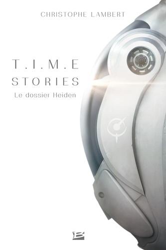 T.I.ME. Stories. Le dossier Heiden