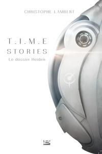 Christophe Lambert - T.I.ME. Stories - Le dossier Heiden.