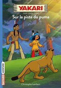 Télécharger des livres électroniques à partir de Google Books en ligne Yakari, Tome 01  - Sur la piste du puma (French Edition) par Christophe Lambert
