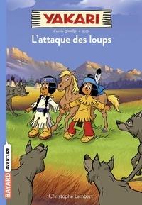 Christophe Lambert - Yakari, Tome 05 - L'attaque des loups.