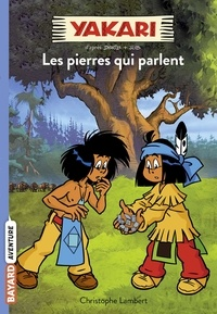 Christophe Lambert - Yakari, Tome 10 - Les pierres qui parlent.
