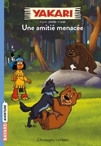 Christophe Lambert - Yakari Tome 11 : Une amitié menacée.