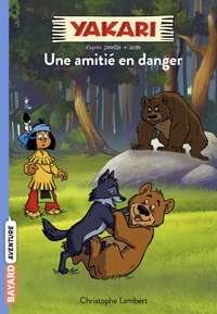 Christophe Lambert - Yakari, Tome 11 - Une amitié menacée.