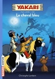 Christophe Lambert - Yakari Tome 4 : Le cheval bleu.