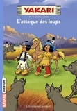 Christophe Lambert - Yakari Tome 5 : L'attaque des loups.
