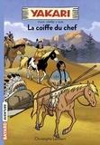 Christophe Lambert - Yakari Tome 7 : La coiffe du chef.