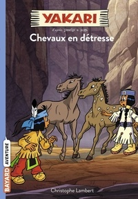 Christophe Lambert - Yakari Tome 9 : Chevaux en détresse.