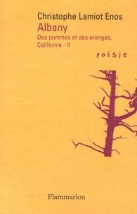 Christophe Lamiot Enos - Albany - Des pommes et des oranges, Californie : II.