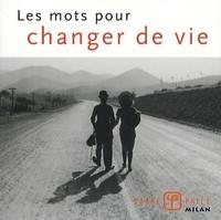 Christophe Lamoure et Valérie Dupuy - Les mots pour changer de vie.