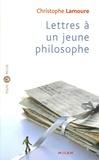 Christophe Lamoure - Lettres à un jeune philosophe.