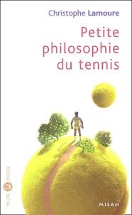 Christophe Lamoure - Petite philosophie du tennis.