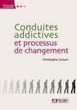 Christophe Lançon - Conduites addictives et processus de changement.