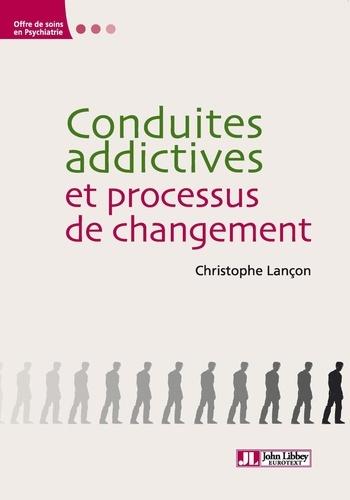 Conduites addictives et processus de changement - Christophe Lançon de Christophe Lançon