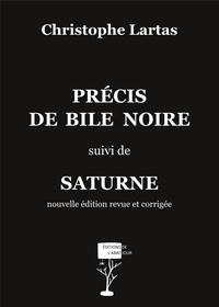 Christophe Lartas - Précis de bile noire.
