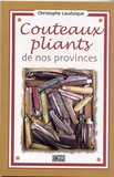 Christophe Lauduique - Couteaux pliants de nos provinces.