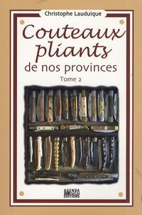 Christophe Lauduique - Couteaux pliants de nos provinces - Tome 2.