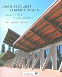 Christophe Laurent - Architectures remarquables du XXe siècle en Auvergne.