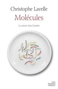 Christophe Lavelle - Molécules - La science dans l'assiette.