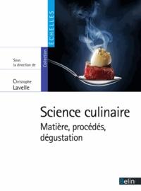 Christophe Lavelle - Science culinaire - Matière, procédés, dégustation.