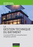 Christophe Lavergne et Marc-Antoine Micaelli - La gestion technique du bâtiment - Le protocole KNX pour une performance énergétique optimale.