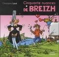 Christophe Lazé - Cinquante nuances de Breizh.