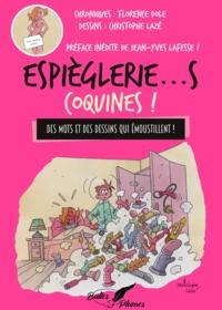 Christophe Lazé et Florence Dole - Espièglerie... s Coquines !.
