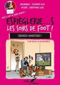 Christophe Lazé et Florence Dole - Espièglerie... S Les soirs de foot ! - Coquineries humoristiques à lire seul(e) ou accompagné(e).
