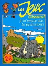 Christophe Lazé - Je m'amuse avec la préhistoire.