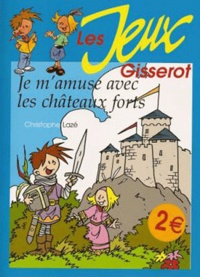 Christophe Lazé - Je m'amuse avec les Châteaux-forts.