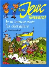 Christophe Lazé - Je m'amuse avec les chevaliers.