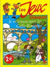 Christophe Lazé - Je m'amuse avec les Gallo-Romains.