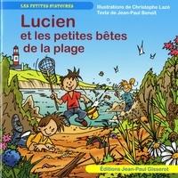 Christophe Lazé et Jean-Paul Benoit - Lucien et les petites bêtes de la plage.