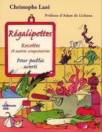 Christophe Lazé - Régalipettes.