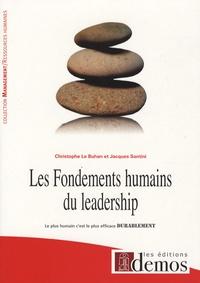 Christophe Le Buhan et Jacques Santini - Les fondements humains du leadership - Le plus humain c'est le plus efficace durablement.