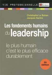 Christophe Le Buhan et Jacques Santini - Les fondements humains du leasership - Le plus humain c'est le plus efficace durablement.