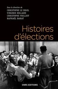 Christophe Le Digol et Virginie Hollard - Histoires d'élections - Représentations et usage du vote de l'Antiquité à nos jours.