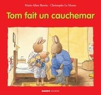 Christophe Le Masne et Marie-Aline Bawin - Tom fait un cauchemar.