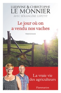 Christophe Le Monnier et Ludivine Le Monnier - Le jour où on a vendu nos vaches.