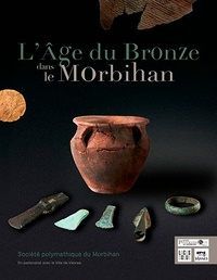 Christophe Le Pennec et Sylvie Boulud-Gazo - L'âge du bronze dans le Morbihan.