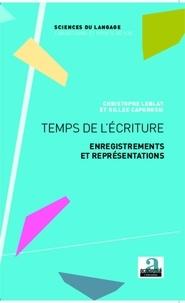 Christophe Leblay et Gilles Caporossi - Temps de l'écriture - Enregistrements et représentations.