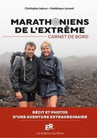 Christophe Lebrun et Frédérique Laurent - Marathoniens de l'extrême - Carnet de bord.