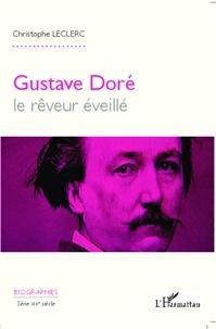Christophe Leclerc - Gustave Doré - Le rêveur éveillé.