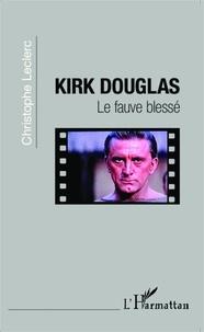 Christophe Leclerc - Kirk Douglas - Le fauve blessé.