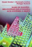 Christophe Lécluse et Philippe Richard - Bases de données, des systèmes relationnels aux systèmes à objets.