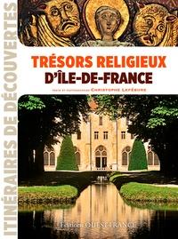 Christophe Lefébure - Trésors religieux d'Ile-de-France.