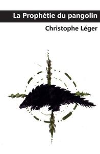 Christophe Léger - La Prophétie du Pangolin - Monologue satirique.