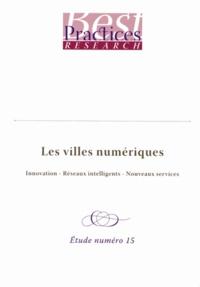 Christophe Legrenzi et André Jean-Marc Loechel - Les villes numériques - Innovation, réseaux intelligents, nouveaux services.