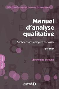 Christophe Lejeune - Manuel d'analyse qualitative - Analyser sans compter ni classer.